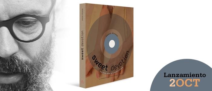 Sweet Devotion, lanzamiento del libro de Daniel Álvarez