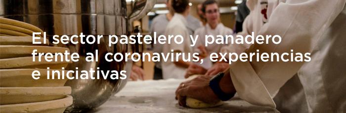 El sector pastelero y panadero frente al coronavirus, experiencias e iniciativas