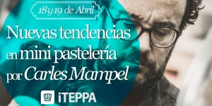 Imagen de Nuevas tendencias en mini pastelería con Carles Mampel en ITEPPA